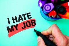 词文字文本我恨我的工作 恨的您的烦恶您的公司坏事业记号笔各种各样的co的位置企业概念 免版税库存照片