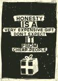 诚实是一件非常昂贵的礼物,不期待它f 免版税库存照片