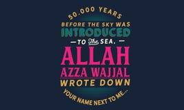 50.000 años antes de que el cielo fue introducido al mar, Alá Azza wajjal anotó su nombre al lado de mí ilustración del vector