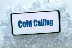 Free A Telephone Lying In The Ice With The Words `cold Calling` Pharse, Business Concept Of Contacting And Establishing Cooperation Royalty Free Stock Photography - 172125897