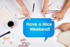 Abbia Nizza un fine settimana! immagine stock libera da diritti