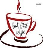 Aber erste Kaffeebeschriftung in einem Tasse Kaffee im Vektor Künstlerische Illustration des von Hand gezeichneten Vektors für De Stockbild