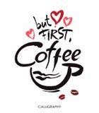Aber zuerst, Kaffee, Tintenhandbeschriftung Moderne Kalligraphie lizenzfreie abbildung