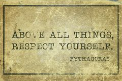 Respect you Pyth. Above all things, respect yourself - ancient Greek philosopher Pythagoras quote printed on grunge vintage cardboard royalty free stock images