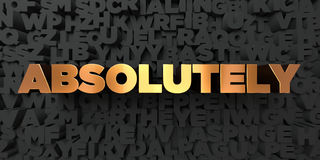 Absolutely - Gold text on black background - 3D rendered royalty free stock picture. This image can be used for an online website banner ad or a print postcard Royalty Free Stock Images