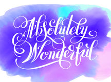 Absolutely Wonderful hand lettering inscription typography poste. R on watercolor backgruond, conceptual handwritten phrase, modern calligraphy vector Royalty Free Stock Image