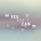 Abstract neat Blurred Background. Inspirational quote. Yes you can. wise saying in square. Lines and low polygonal scattering elements stock illustration
