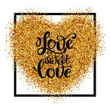 Abstract shine heart sparkles. Glitter background with lettering quote Valentines theme and golden heart shape. Golden background can used for invitation, flyer vector illustration