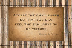 Accept the challenges - Patton. Accept the challenges so that you can feel the exhiliration of victory. - George S. Patton Royalty Free Stock Photo