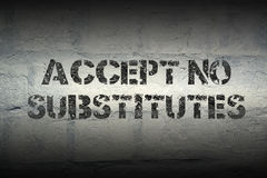 Accept no substitutes Stock Photography