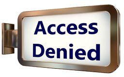 Access Denied on billboard background. Access Denied on wall light box billboard background , isolated on white Royalty Free Stock Images