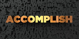 Accomplish - Gold text on black background - 3D rendered royalty free stock picture. This image can be used for an online website banner ad or a print postcard Royalty Free Stock Photos