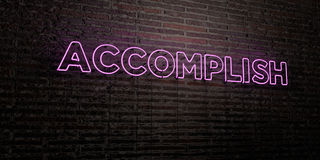 ACCOMPLISH -Realistic Neon Sign on Brick Wall background - 3D rendered royalty free stock image. Can be used for online banner ads and direct mailers Royalty Free Stock Images