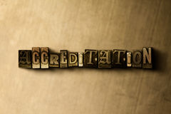 ACCREDITATION - close-up of grungy vintage typeset word on metal backdrop. Royalty free stock illustration.  Can be used for online banner ads and direct mail Stock Image