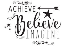 Achieve, Believe, Imagine. The words Achieve, Believe & Imagine with scrolls, swirls and stars royalty free illustration