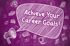 Achieve Your Career Goals - Business Concept. Royalty Free Stock Images