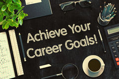 Achieve Your Career Goals Concept. 3D render. Black Chalkboard with Achieve Your Career Goals Concept. 3d Rendering. Toned Illustration Stock Photography