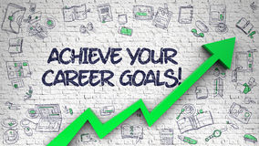 Achieve Your Career Goals Drawn on White Brickwall. Royalty Free Stock Image