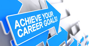 Achieve Your Career Goals - Inscription on the Blue Pointer. 3D. Achieve Your Career Goals, Inscription on the Blue Cursor. Achieve Your Career Goals - Blue Stock Image