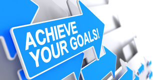 Achieve Your Goals - Text on Blue Arrow. 3D. Achieve Your Goals - Blue Cursor with a Inscription Indicates the Direction of Movement. Achieve Your Goals Stock Photography