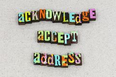 Acknowledge accept address leadership skills. Letterpress typography message acknowledgement acceptance thank you give thanks customer expectation best royalty free stock photography