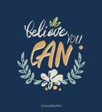 Acredite que você pode - citações inspiradas, arte da tipografia lettering Frase do vetor Foto de Stock