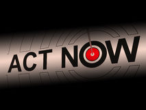 Act Now Encourages Inspiration To React. Fast Stock Image