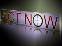 Act Now Shows Motivation To Respond Fast Stock Photos