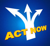 Act Now Shows At This Time And Activism Stock Photography
