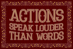 Actions Speak Louder Than Words. English saying.  Stock Images