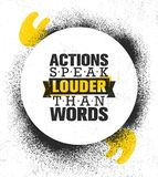 Actions Speak Louder Than Words. Inspiring Creative Motivation Quote Poster Template. Vector Typography Banner Design. Concept On Grunge Texture Rough Stock Images
