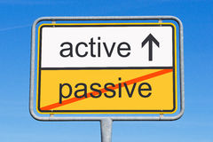 Active instead of passive sign Royalty Free Stock Photo
