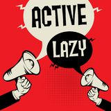 Active versus Lazy. Megaphone Hand business concept with text Active versus Lazy, vector illustration royalty free illustration