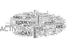 Activities For Seniors What To Do On A Typical Day Word Cloud. ACTIVITIES FOR SENIORS WHAT TO DO ON A TYPICAL DAY TEXT WORD CLOUD CONCEPT Stock Photos