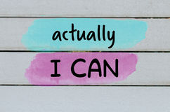 Actually I can motivational message Royalty Free Stock Photos