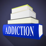 Addiction Book Means Craving Fiction And Books Stock Photos