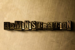 ADMINISTRATION - close-up of grungy vintage typeset word on metal backdrop Royalty Free Stock Photography
