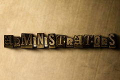 ADMINISTRATORS - close-up of grungy vintage typeset word on metal backdrop Stock Image