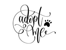 Adopt me - hand lettering text positive quote. Calligraphy vector illustration stock illustration