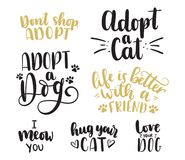 Adopt a pet lettering set. Adopt a Cat. Adopt a Dog. Don`t shop,adopt. Life is better with a friend. Hug your cat. Love your dog. Hand drawn inspirational vector illustration