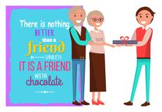 Adult Son Presents Gift to His Elderly Parents. There is nothing better than friend unless it is friend with chocolate. Poster with quote, son gives present to Royalty Free Stock Image