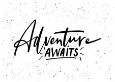 Adventure awaits. Ink brush pen hand drawn phrase lettering. Design. Vector illustration isolated on a ink grunge background, typography for card, banner Vector Illustration