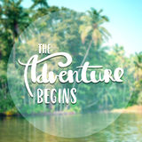 The adventure begins Inspiration and motivation quotes Stock Image