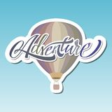 Adventure. Hot Air Baloon. Lettering. Sticker. Adventure. Hot Air Baloon. Modern Lettering Sticker Royalty Free Stock Photos