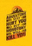 Adventure May Hurt You, But Monotony Will Kill You. Inspiring Creative Motivation Quote Template Stock Image