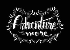 Adventure more lettering. Adventure more. Motivational quote. Shirt design Stock Images