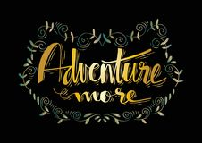 Adventure more lettering. Adventure more. Motivational quote. Shirt design Royalty Free Stock Photos