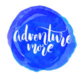 Adventure more. Travel quote, inspirational saying. White lettering on watercolor paint stain.  Royalty Free Stock Images