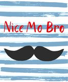 Affiche de vecteur avec la citation drôle Nice Mo Bro illustration stock