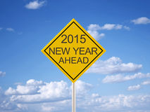 2015 Ahead Road Sign Stock Photo